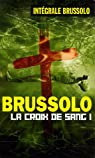 Les Croix de Sang, tome 1 par Brussolo