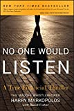 No One Would Listen: A True Financial Thriller by Harry Markopolos