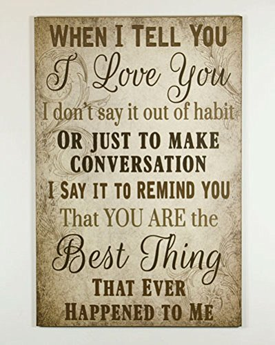 Primitive Wall Decor Wood Sign, When I Tell You I Love - Love Plaque