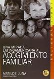 img - for Una mirada latinoamericana al acogimiento familiar (Spanish Edition) by Matilde Luna (2009) Paperback book / textbook / text book