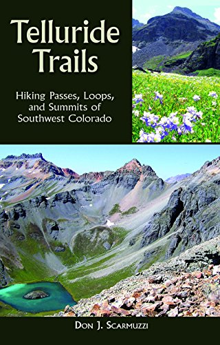 Telluride Trails: Hiking Passes, Loops, and Summits of Southwest Colorado (The Pruett Series)
