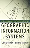 The Design and Implementation of Geographic Information Systems by Harmon, John E., Anderson, Steven J.(May 26, 2003) Hardcover