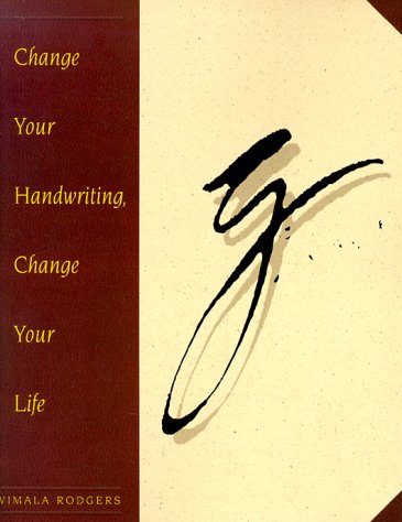 Change Your Handwriting, Change Your Life by Celestial Arts