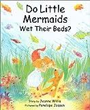 Do Little Mermaids Wet Their Beds? (Concept Books (Albert Whitman))
