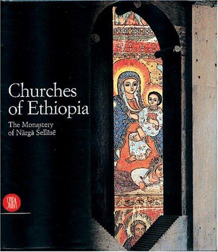 Churches of Ethiopia: The Monastery of Narga Sellase
