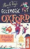 Ben le Vay's Eccentric Oxford (Bradt Travel Guides (Bradt on Britain))
