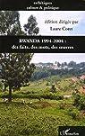 Rwanda 1994-2004 : Des faits, des mots, des oeuvres autour d'une commémoration par Coret