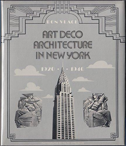 Art Deco Architecture In New York 1920 1940 Icon Editions Vlack Don 9780064388504 Amazon Com Books