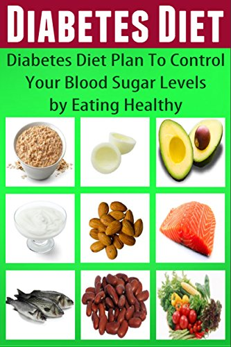 Diabetes Diet Plan To Control Your Blood Sugar Levels By Eating Healthy