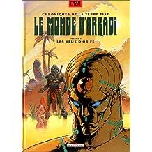 MONDE D'ARKADI T01 : LES YEUX D'OR-FÉ