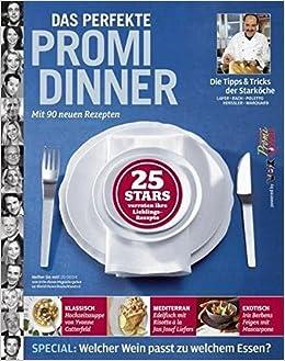 Das Perfekte Promi Dinner Mit 90 Neuen Rezepten Amazon De Bucher