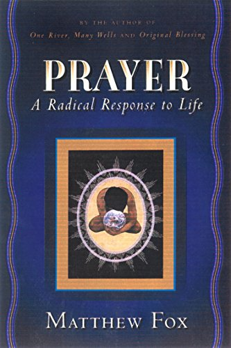 Prayer: A Radical Response to Life ()