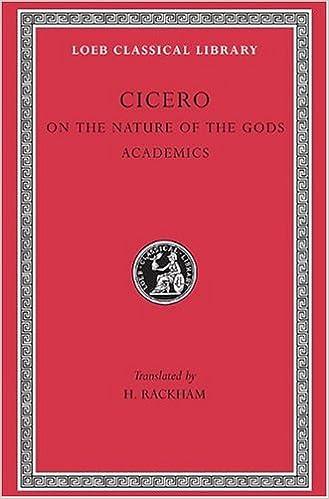Cicero: On the Nature of the Gods (De natura deorum) / Academica (Loeb Classical Library, No. 268)