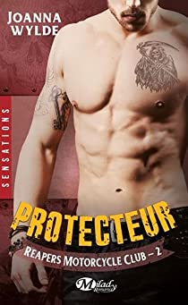 Reapers Motorcycle Club, tome 2 : Protecteur par Wylde