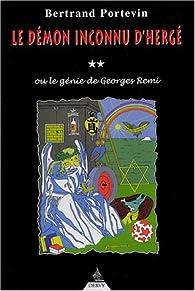 Le démon inconnu d'Hergé ou le génie de Georges Remi par Bertrand Portevin