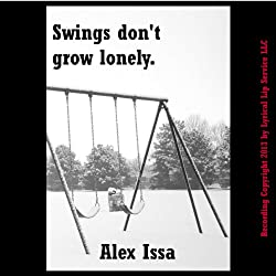 Swings Don't Grow Lonely: A Tale of Endings