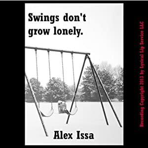 Swings Don't Grow Lonely: A Tale of Endings Audiobook