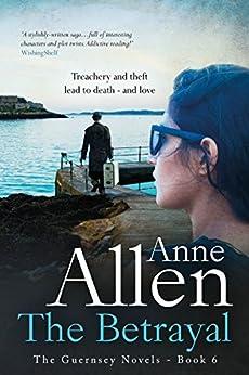 The Betrayal (The Guernsey Novels Book 6) by [Allen, Anne]