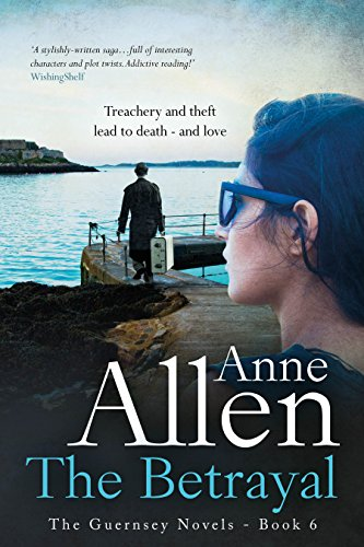 Book: The Betrayal (The Guernsey Novels Book 6) by Anne Allen