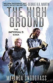 The High Ground: Imperials 1 (Imperials Saga) by [Snodgrass, Melinda]