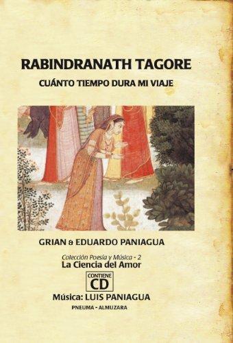 Descargar Libro Rabindranath Tagore. Cuanto Tiempo Dura Mi Viaje ) Rabindranth Tagore