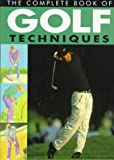 Complete Book of Golf Techniques, Quadrillion Media Staff, 1858333849