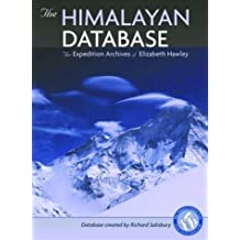 The Himalayan Database: The Expedition Archives Of Elizabeth Hawley