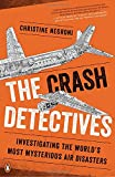 Image of The Crash Detectives: Investigating the World's Most Mysterious Air Disasters
