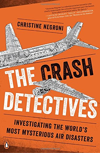 the-crash-detectives-investigating-the-worlds-most-mysterious-air-disasters