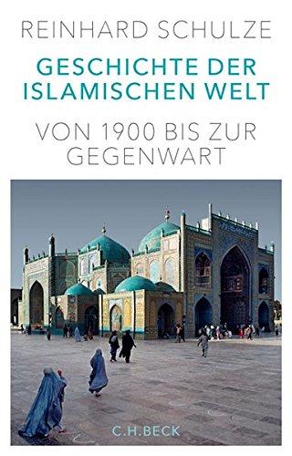 Geschichte der Islamischen Welt: Von 1900 bis zur Gegenwart
