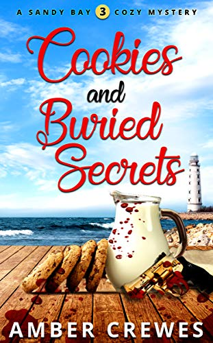 Cookies and Buried Secrets (Sandy Bay Cozy Mystery Book 3)