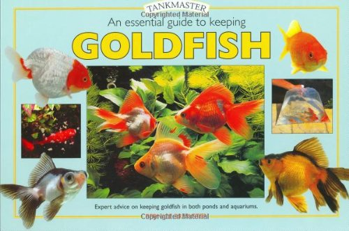 An Essential Guide to Keeping Goldfish (Tankmaster)