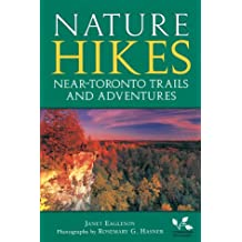 Nature Hikes: Near-Toronto Trails and Adventures