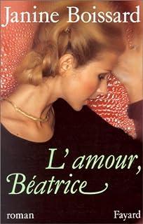 L'amour, Béatrice, Boissard, Janine