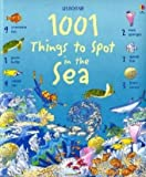 Front cover for the book Usborne 1001 Things to Spot in the Sea by Katie Daynes