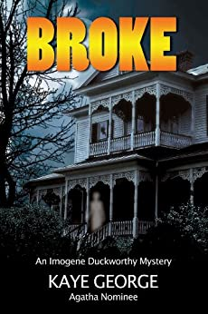 Broke: 3rd Imogene Duckworthy Mystery (Imogene Duckworthy Mysteries) by [George, Kaye]