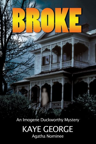 Broke: 3rd Imogene Duckworthy Mystery (Imogene Duckworthy Mysteries)