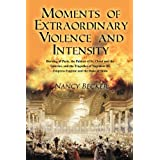 Moments of Extraordinary Violence and Intensity: Burning of Paris, the Palaces of St. Cloud and the Tuileries, and the Tragedies of Napoleon III, Empress Eugenie and the Duke of Sesto