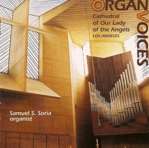 Organ Recital: Soria, Samuel - Dubois, T. / Lamarter, E. / Durufle, M. / Drayton, P. / Reuchsel, E. / Messiaen, O. (Organ Voices)