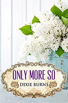 Only More So by [Burns, Dixie]