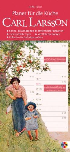 Carl Larsson Küchenkalender 2010 slim: Sonne & Mondzeiten. Abtrennbare Postkarten. Viele nützliche Tipps. Viel Platz für Notizen. Etiketten für Selbstgemachtes