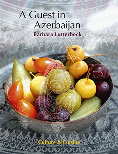 Azerbaijan: Culture & Cuisine