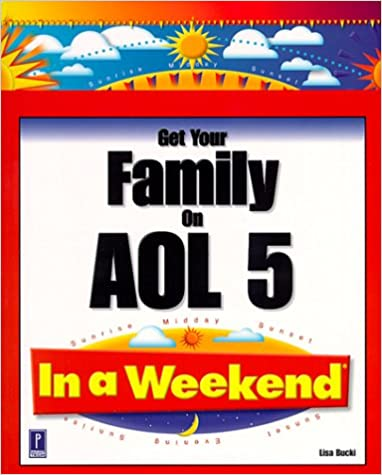 Get Your Family on AOL in a Weekend (In a Weekend (Premier Press))