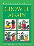 Grow It Again, Elizabeth MacLeod, 1550745581