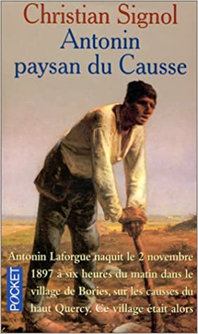 Amazon Fr Antonin Paysan Du Causse Christian Signol