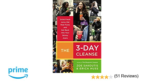 The 3 day cleanse your blueprint for fresh juice real food and the 3 day cleanse your blueprint for fresh juice real food and a total body reset zoe sakoutis erica huss 9780446545716 amazon books malvernweather Image collections
