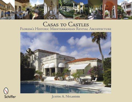 Casas To Castles: Florida's Historic Mediterranean Revival Architecture