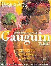 Beaux Arts Magazine, Hors-série : Gauguin - Tahiti par  Beaux Arts Magazine