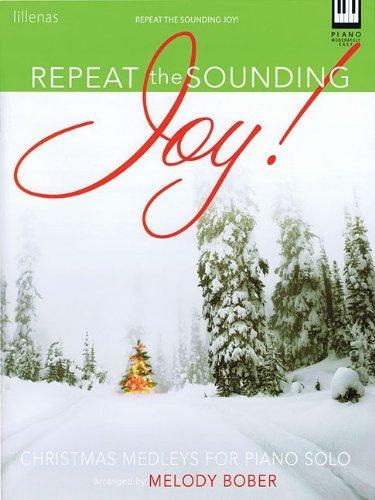 Repeat the Sounding Joy!: Christmas Medleys for Piano - Medley Joy Christmas