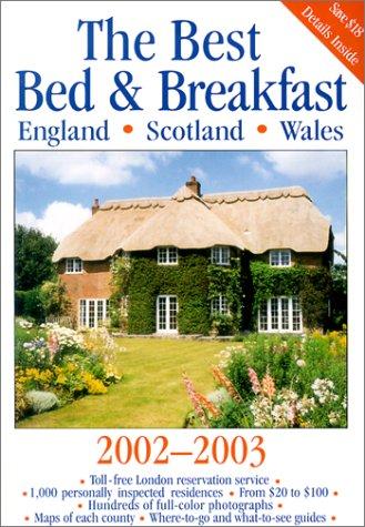 The Best Bed & Breakfast England, Scotland, Wales 2002-03...